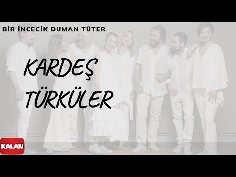 Kardeş Türküler - Bir İncecik Duman Tüter [ Yol © 2017 Kalan Müzik ]