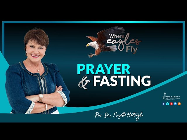 Where Eagles Fly - Prayer and Fasting | EP10