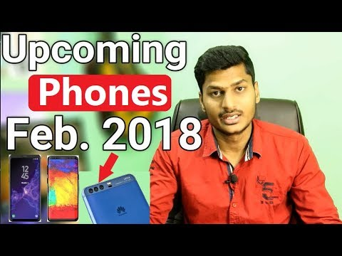 Top 5 Upcoming Smartphones in February 2018 in india | MWC 2018 Galaxy S9 Plus Redmi Note 5
