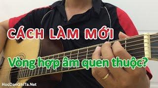 Cách tạo ĐIỂM NHẤN cho vòng hợp âm quen thuộc - Đệm hát guitar - Học guitar online | HocDanGhiTa.Net