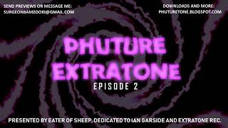 Phuture Extratone Episode 2 (By Eater of Sheep)