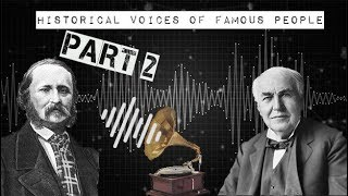 Historical Voices of Famous People - Part 2
