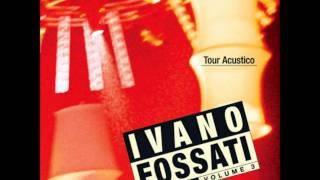 Ivano Fossati dal Vivo Vol III - 08 - Notturno delle tre