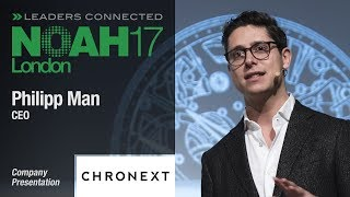 Philipp Man, Chronext - NOAH17 London