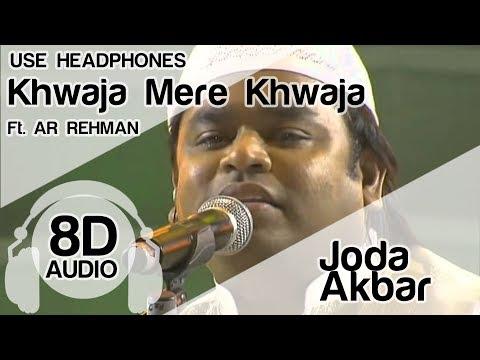 Khwaja Mere Khwaja 8D Audio Song - Jodhaa Akbar ( AR RAHMAN ) HIGH QUALITY 🎧
