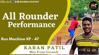 All Rounder Performace |  Karan Patil ( KP - 47 ) | Noddy Brothers Chashak 2021