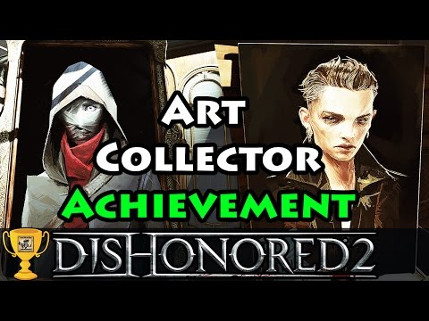 Dishonored 2 - Art Collector - Achievement / Trophy (All Pai