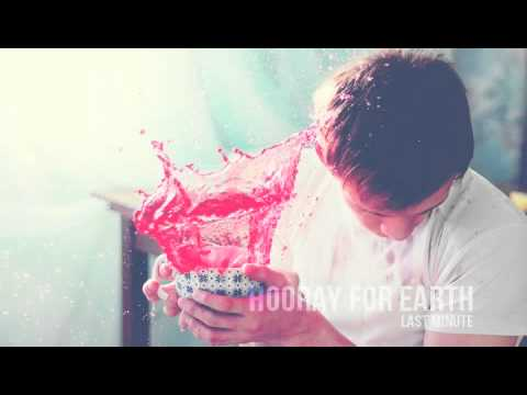Клип Hooray for Earth - Last Minute