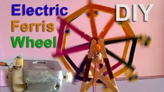 how to make a electric ferris wheel at home