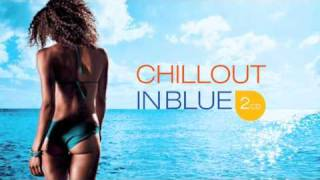 CHILLOUT IN BLUE - chillout, relaxation (Laid Back, Freemasons, Young , Dorfmeister, Migs)