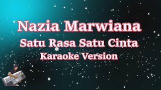 NAZIA MARWIANA - SATU RASA SATU CINTA (Karaoke Lirik Tanpa Vocal)