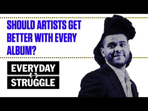 Should Artists Get Better With Every Album? | Everyday Struggle