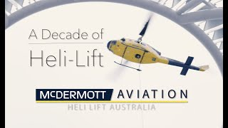A Decade of Heli Lift - A chronological look at McDermott Aviation's last 10 years of Heli-Lifting