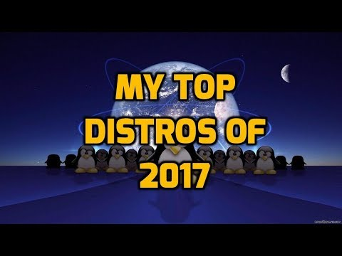 My Top Distros of 2017