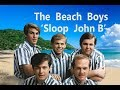 Beach Boys ' Sloop John B' with cover lyrics  R C Alas 1