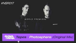Tepes - Photosphere [Cut From NSR017] WORLD PREMIERE