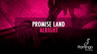 Promise Land - Alright (Original Mix) [Flamingo Recordings]