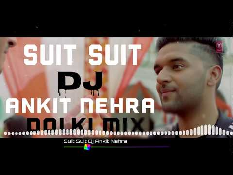 suit suit Karda new Punjabi song DJ Ankit Nehra