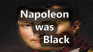 Many People Don't Know That Napoleon Was Black