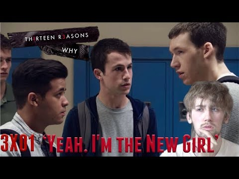 13 Reasons Why Season 3 Episode 1 - 'Yeah. I'm The New Girl' Reaction