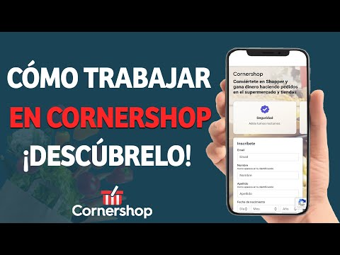 Cómo Trabajar en CornerShop - Requisitos para Empezar a Trabajar en CorneShop