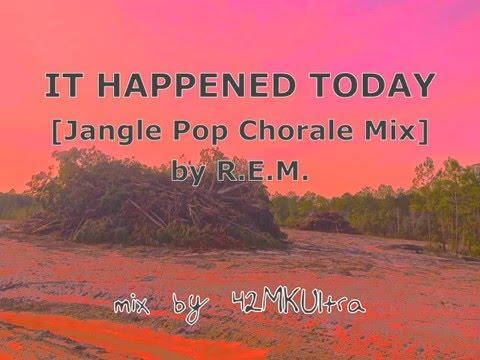 It Happened Today [Jangle Pop Chorale Mix]