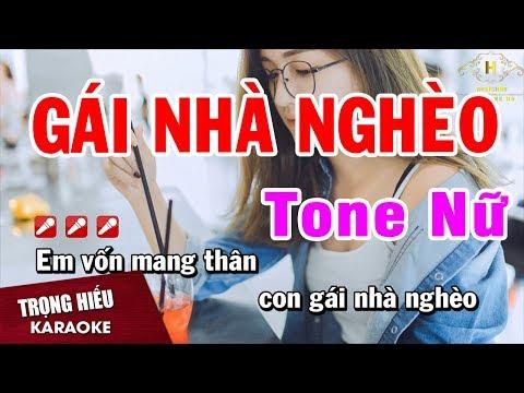 Karaoke Gái Nhà Nghèo Tone Nữ Nhạc Sống Âm Thanh Chuẩn   Trọng Hiếu