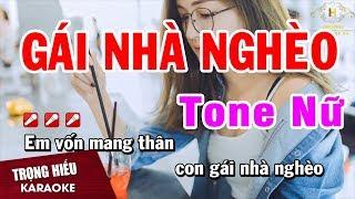 Karaoke Gái Nhà Nghèo Tone Nữ Nhạc Sống Âm Thanh Chuẩn | Trọng Hiếu