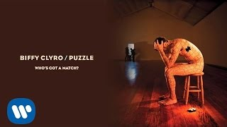Biffly Clyro - Whos Got A Match - Puzzle