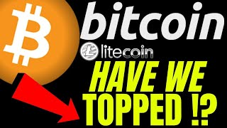 🌟 HAS BITCOIN AND LITECOIN TOPPED OUT ??🌟btc ltc price prediction, analysis, news, trading