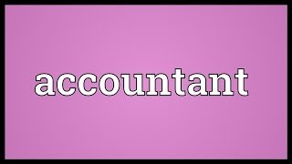 Accountant Meaning
