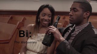 "Bi: The Webseries | Season 1 | Episode 2 ""Bi-curious"""