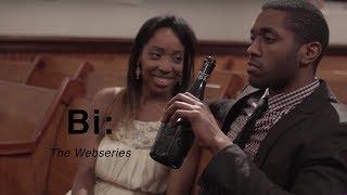 "Bi: The Webseries | Season 1 | Episode 2 ""Bi-curious"""