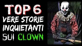 6 STORIE VERE ed INQUIETANTI sui CLOWN - CREEPY TRUE STORIES #02