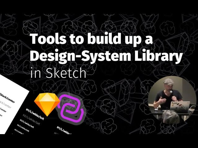 Sketch Talk Tools To Build Up A Design System Library In Sketch Youtube