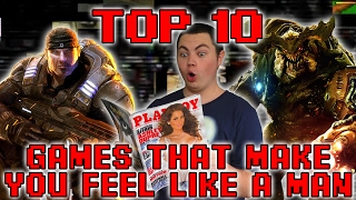 Top 10 Games That Make You Feel Like a MAN! ft. Petronious - Square Eyed Jak