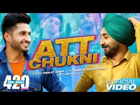 Att Chukni  Jassie Gill , Ranjit Bawa  Mr & Mrs 420 Returns  New Songs 2018  Lokdhun Punjabi