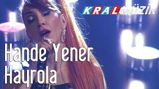 Download Kral Pop Akustik - Hande Yener - Hayrola MP3 song and Music Video