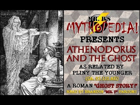 """Mr. P's Mythopedia Presents: """"ATHENODORUS AND THE GHOST"""": An Ancient Roman Ghost Story!"""
