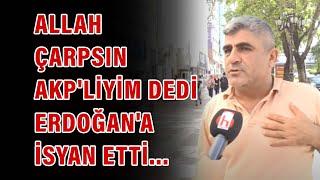 Allah çarpsın AKP'liyim dedi Erdoğan'a isyan etti... (Yok böyle röportaj)