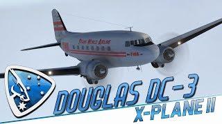 X-Plane 11: Douglas DC-3/C-47 Skytrain