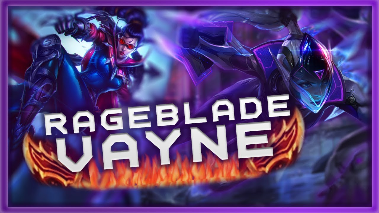 Rageblade Vayne - a League of Legends montage