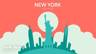 New York (Free Music) — Declan DP [Audio Library Release]