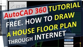 Autocad 360 Tutorial Free. How To Draw A House Floor Plan Through Internet