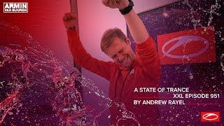 A State Of Trance Episode 951 [XXL Guest Mix: Andrew Rayel] – Armin van Buuren