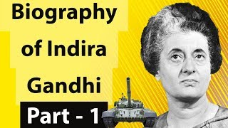 Biography of Indira Gandhi - Part 1 इंदिरा गाँधी का जीवन- Iron Lady of India & former prime minister