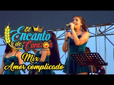 El Encanto De Corazón - Mix Amor Complicado - Video Oficial