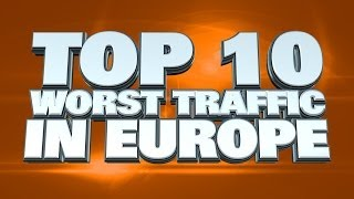 Worst Traffic in Europe 2014