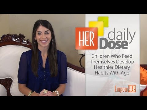 HER Daily Dose - Children Who Feed Themselves Develop Healthier Eating Habits