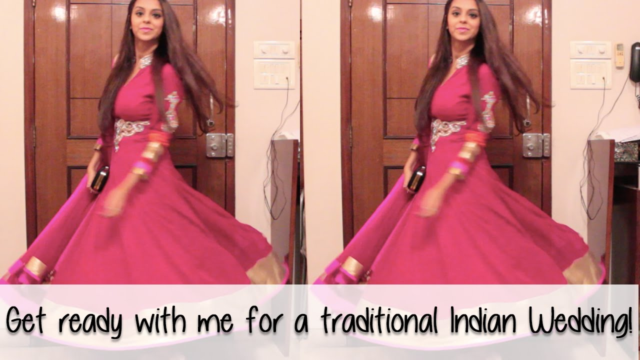 Get Ready With Me | It\'s Time For An Indian Wedding - YouTube